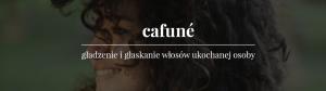 dobrze powiedziane cafune